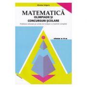 Matematica. Olimpiade si concursuri scolare clasa a V-a. Probleme selectate pe unitati de invatare cu rezolvari completate - Nicolae Grigore