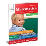 Matematica clasa a IV-a. 700 de probleme si exercitii. Editie actualizata - Eduard Dancila