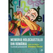 Memoria Holocaustului in Romania in perioada postcomunista - Alexandru Florian