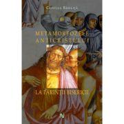 Metamorfozele Anticristului la Parintii Bisericii - Cristian Badilita. Colectia Alfa si Omega