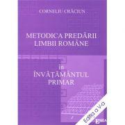 Metodica predarii limbii romane in invatamantul primar. Editia a V-a - Corneliu Craciun