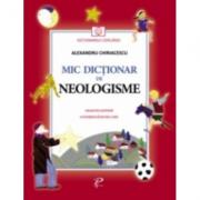 Mic dictionar de neologisme - Alexandru Chiriacescu