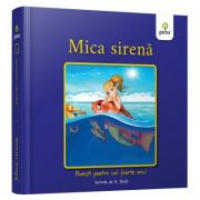 Mica Sirena. Povesti pentru cei foarte mici - Hans Christian Andersen