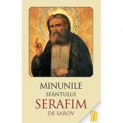 Minunile Sfantului Serafim de Sarov. Editia a doua