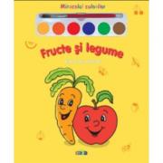 Miracolul culorilor. Fructe si legume