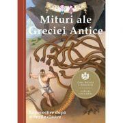 Mituri ale Greciei Antice. Repovestire dupa miturile clasice. Editia a III-a - Diane Namm