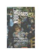 Nebun dupa Paris - Aurel Gheorghe Ardeleanu