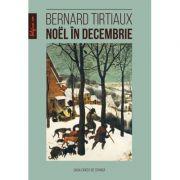 Noël in decembrie - Bernard Tirtiaux