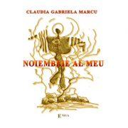 Noiembrie al meu - Claudia Gabriela Marcu