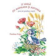 O vara cu Andrada si Antonia. Poezii pentru copii - Paulina Popa