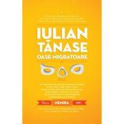 Oase migratoare (hardcover) - Iulian Tanase