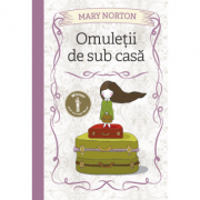 Omuletii de sub casa - Mary Norton