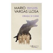 Orasul si cainii -Mario Vargas Llosa