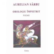 Orologiu impietrit - Aurelian Sarbu