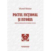 Pactul fictional si istoria. Repere ale romanului politic romanesc postbelic - Viorel Nistor