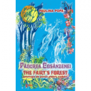 Padurea Cosanzenei. The Fairy's Forest - Paulina Popa