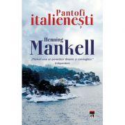 Pantofi italienesti - Henning Mankell
