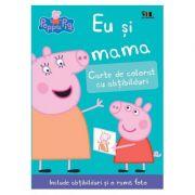Peppa Pig. Eu si mama. Traducere Madalina Buican