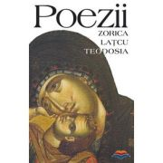 Poezii - Zorica Latcu-Teodosia