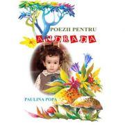 Poezii pentru Andrada - Paulina Popa