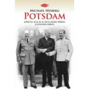 Potsdam - Michael Neiberg. Carte pentru toti