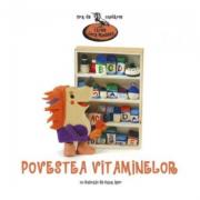 Povestea vitaminelor - Lucia Muntean. Oana Ispir