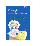 Povesti vindecatoare. Povesti mangaietoare pentru copii - Carmen Valentinotti