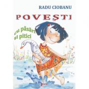 Povesti cu pasari si pitici - Radu Ciobanu. Contine ilustratii