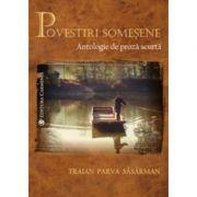 Povestiri somesene. Antologie de proza scurta - Traian Parva Sasarman