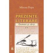 Prezente literare. Oameni si carti Vol. II - Mircea Popa