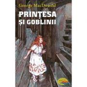 Printesa si goblinii- George MacDonald. Cu ilustratiile originale ale lui Arthur Huges