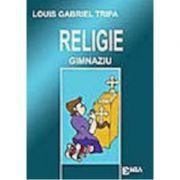 Religie pentru gimnaziu - Louis Gabriel Tripa
