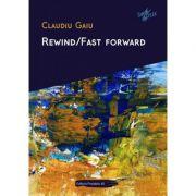 Rewind/Fast forward - Claudiu Gaiu
