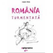 Romania turmentata - Eugen Ilisiu
