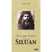 Sa ne rugam 15 zile cu Sfantul Siluan - Maxime Egger