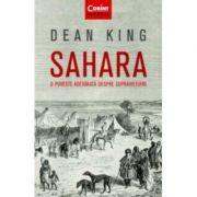 Sahara. O poveste adevarata despre supravietuire - Dean King