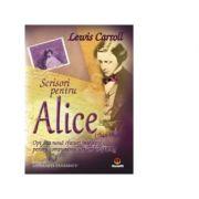 Scrisori pentru Alice. Opt sau noua sfaturi intelepte pentru compunerea scrisorilor - Lewis Carroll