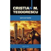 Senzoriada (paperback) - Cristian M. Teodorescu