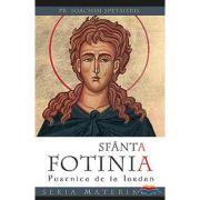 Sfanta Fotinia de la Iordan - pr. Ioachim Spetsieris