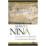 Sfanta Nina cea intocmai cu Apostolii si luminatoarea Georgiei. Editia a doua