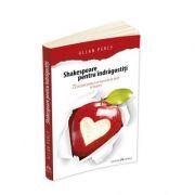 Shakespeare pentru indragostiti. 72 de pilule pentru a ne bucura de iubire in fiecare zi - Allan Percy
