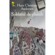 Soldatul de plumb - Hans Christian Andersen