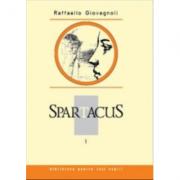 Spartacus. Volumul I - Raffaello Giovagnoli