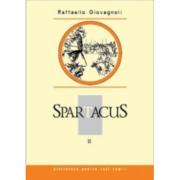 Spartacus. Volumul II - Raffaello Giovagnoli