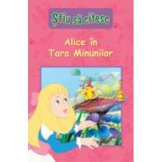 Stiu sa citesc. Alice in Tara Minunilor