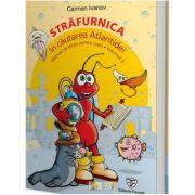 Strafurnica, in cautarea Atlantidei, manual de dictie pentru copii - Carmen Ivanov
