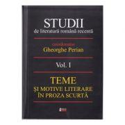 Studii de literatura romana recenta. Volumul 1 - Gheorghe Perian