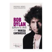 Suflare in vant. 100 de poeme traduse de Mircea Cartarescu - Bob Dylan