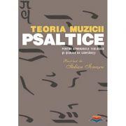 Teoria muzicii psaltice pentru Seminariile teologice si Scolile de cantareti - pr. prof. Stelian Ionascu