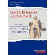 Teste-grila pentru concursul de admitere la Facultatea de Drept. Limba romana si Economie - Anca Davidoiu-Roman